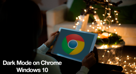 How to Enable Dark Mode on Google Chrome for Windows 10?